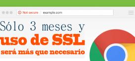 Sólo 3 meses y uso de SSL será más que necesario